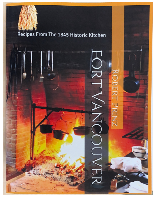 Fort Vancouver: Recipes From The 1845 Historic Kitchen (Autographed Copy)